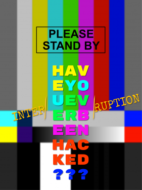 "This is the title graphic for the show Interruptions, Have you Ever Been Hacked? It features color bars used to adjust TV colors, with the words ""Please Stand By"" across the top. It is to remind of the days of broadcast TV, when such graphics were displayed during technical difficulties."
